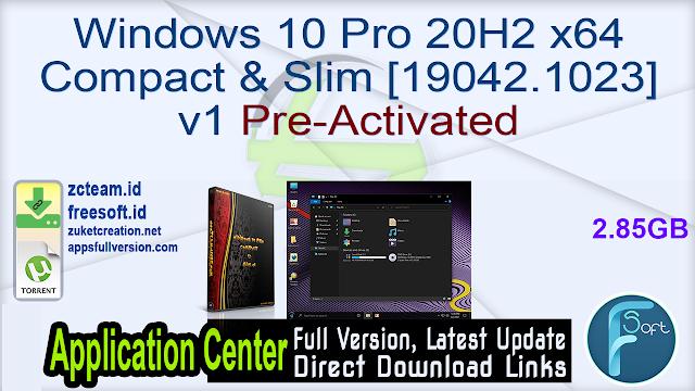Windows 10 Pro 20H2 x64 Compact & Slim [19042.1023] v1 Pre-Activated_ ZcTeam.id