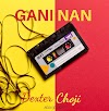 Download Music|| Gani Nani by Dexter Choji