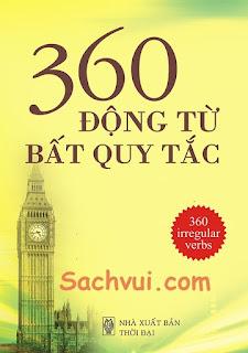 360 Động Từ Bất Quy Tắc Đầy Đủ - Nhiều tác giả