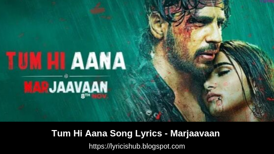 Tum Hi Aana Song Lyrics - Marjaavaan | Riteish D, Sidharth M, Tara S | T-Series