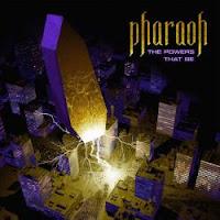 """Ο δίσκος των Pharaoh """"The Powers That Be"""""""