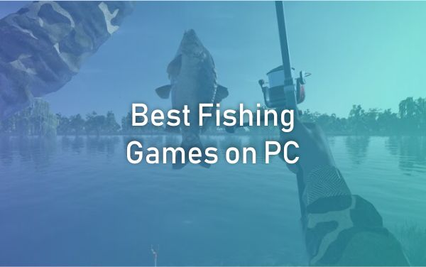 Best Fishing Games on PC