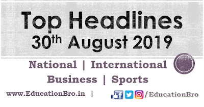 Top Headlines 30th August 2019: EducationBro