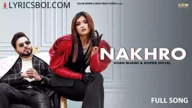 Nakhro Lyrics Khan Bhaini