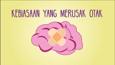 17 Kebiasaan Harian Yang Merusak Otak Anda