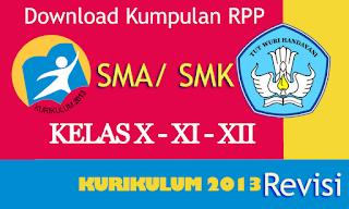 Download lengkap kumpulan RPP SMA dan SMK Kurikulum 2013 Revisi