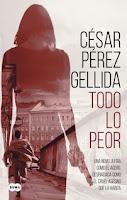 Todo lo peor, César Pérez Gellida