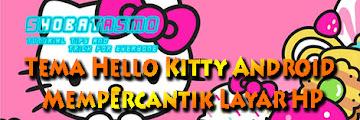 Kumpulan Tema Hello Kitty Untuk Semua Merk HP, Paling Lucu dan Gratis