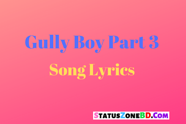 Gully Boy Part 3 Song Lyrics