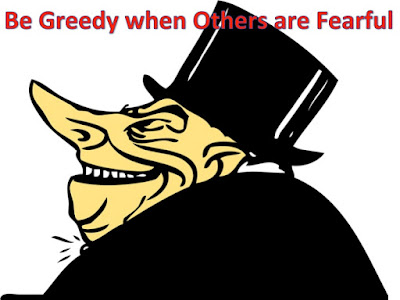 Picture shows a man who is greedy when others are fearful