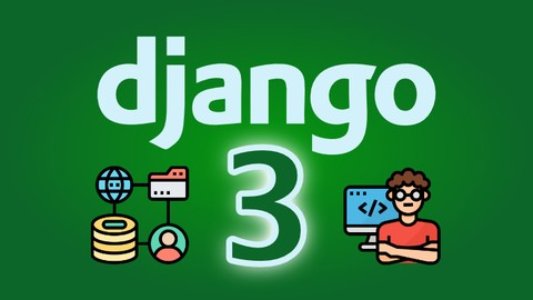 Django 3 - Full Stack Websites with Python Web Development