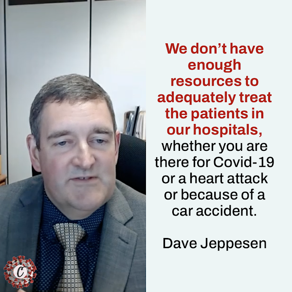 We don't have enough resources to adequately treat the patients in our hospitals, whether you are there for Covid-19 or a heart attack or because of a car accident. — Dave Jeppesen, director of the Idaho Department of Health and Welfare