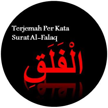Terjemah Per Kata Surat Al Falaq Sakaran
