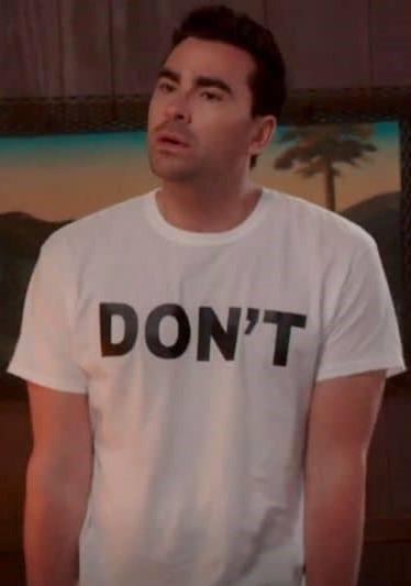 David Rose Schitt Creek DON'T shirt.  PYGear.com