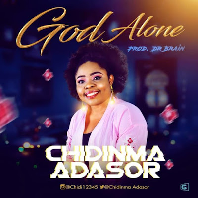 Chidinma Adasor - God Alone Audio