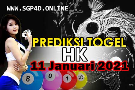 Prediksi Togel HK 11 Januari 2021