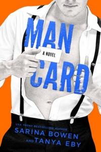 Resenha #458: Man Card - Sarina Bowen & Tanya Eby (Tuxbury Publishing LLC)