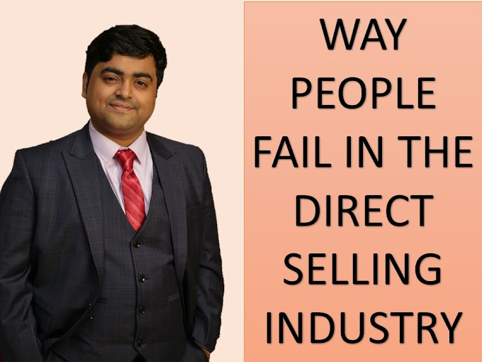 WHY PEOPLE FAIL IN THE DIRECT SELLING INDUSTRY - WEALTH MULTIPLICATION