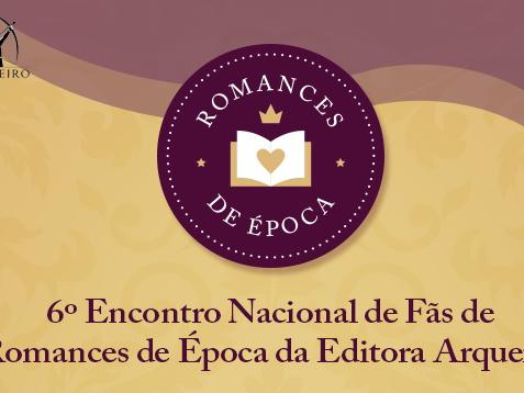 6º Encontro Nacional de Fãs de Romances de Época da Editora Arqueiro