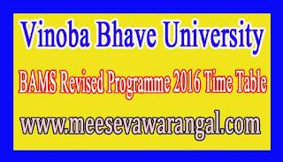 Vinoba Bhave University BAMS Revised Programme 2016 Time Table
