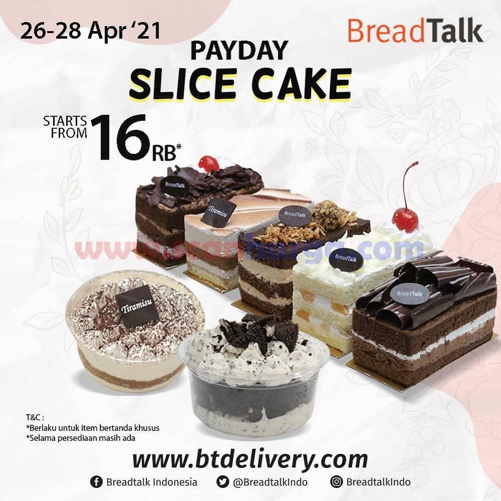 Promo BREADTALK PAYDAY - Harga Spesial Slice Cake mulai dari Rp16.000 per slice