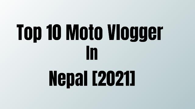 Top 10 moto vlogger  must follow in Nepal 2021