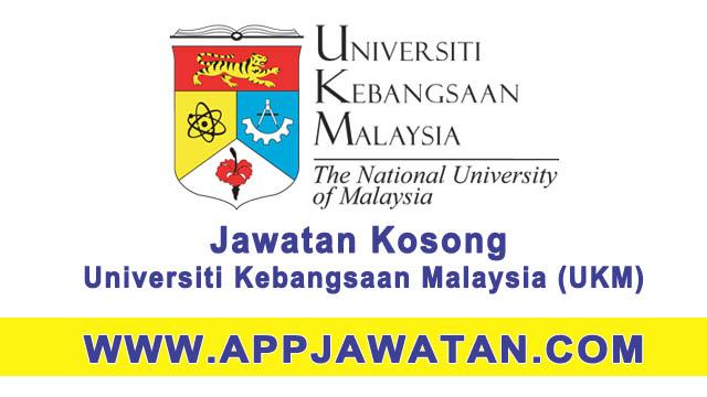 Jawatan Kosong di Universiti Kebangsaan Malaysia (UKM) - 28 Mac 2017