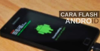 Cara Nge Flash Handphone Android dan IOS!