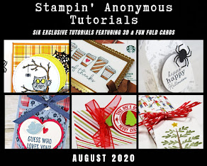 AUGUST STAMPIN'ANONYMOUS TUTORIALS