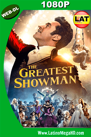 El Gran Showman (2017) Latino HD WEB-DL 1080P ()