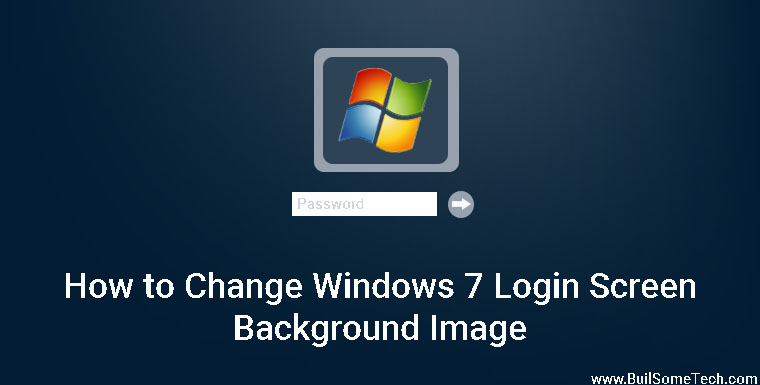 How to Change Windows 7 Login Screen Background Images & Pictures