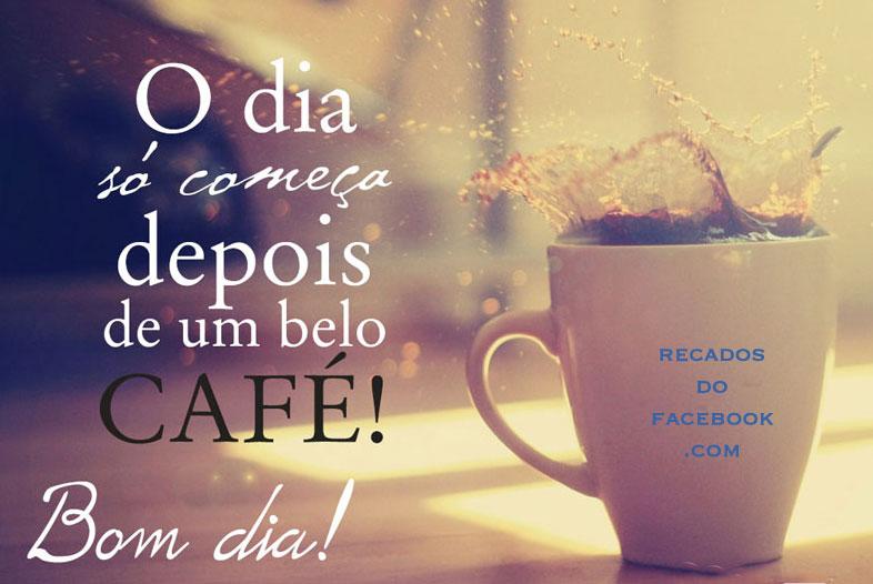O Dia Só Começa Depois De Um Belo Café Bom Dia Frases