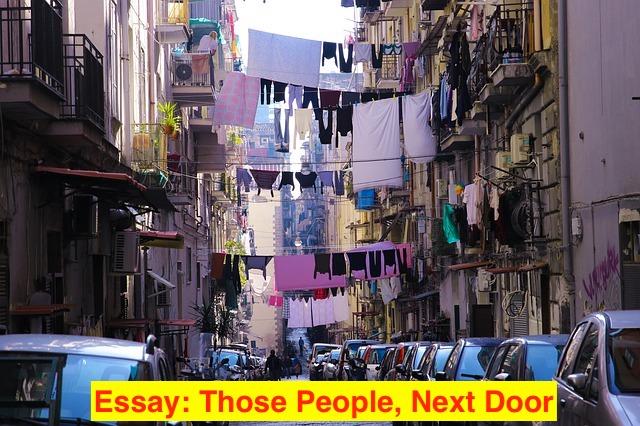 Essay: Those People, Next Door