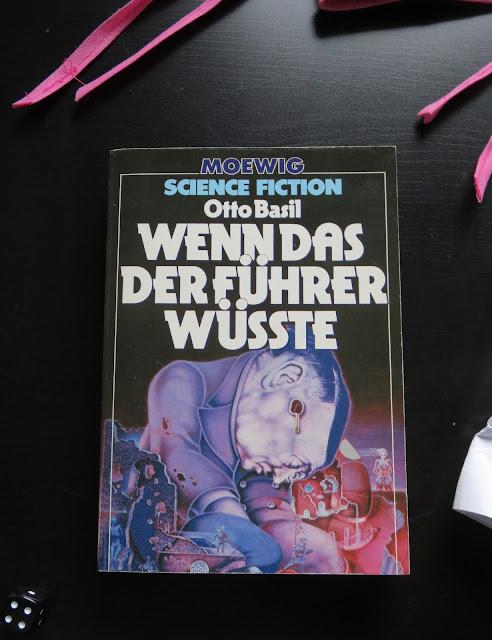 """Otto Basil: """"Wenn das der Führer wüsste"""", Moewig (1981)"""