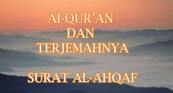 Surah Al Ahqaf termasuk kedalam golongan surat Surat | Surah Al Ahqaf Arab, Latin dan Terjemahannya