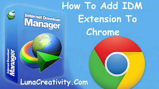 How To Add IDM Extension To Chrome
