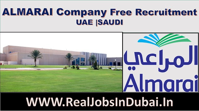 ALMARAI Company Free Recruitment In UAE |SAUDI