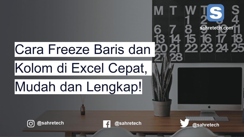 Cara Freeze/Membekukan Baris dan Kolom di Excel Cepat, Mudah dan Lengkap!