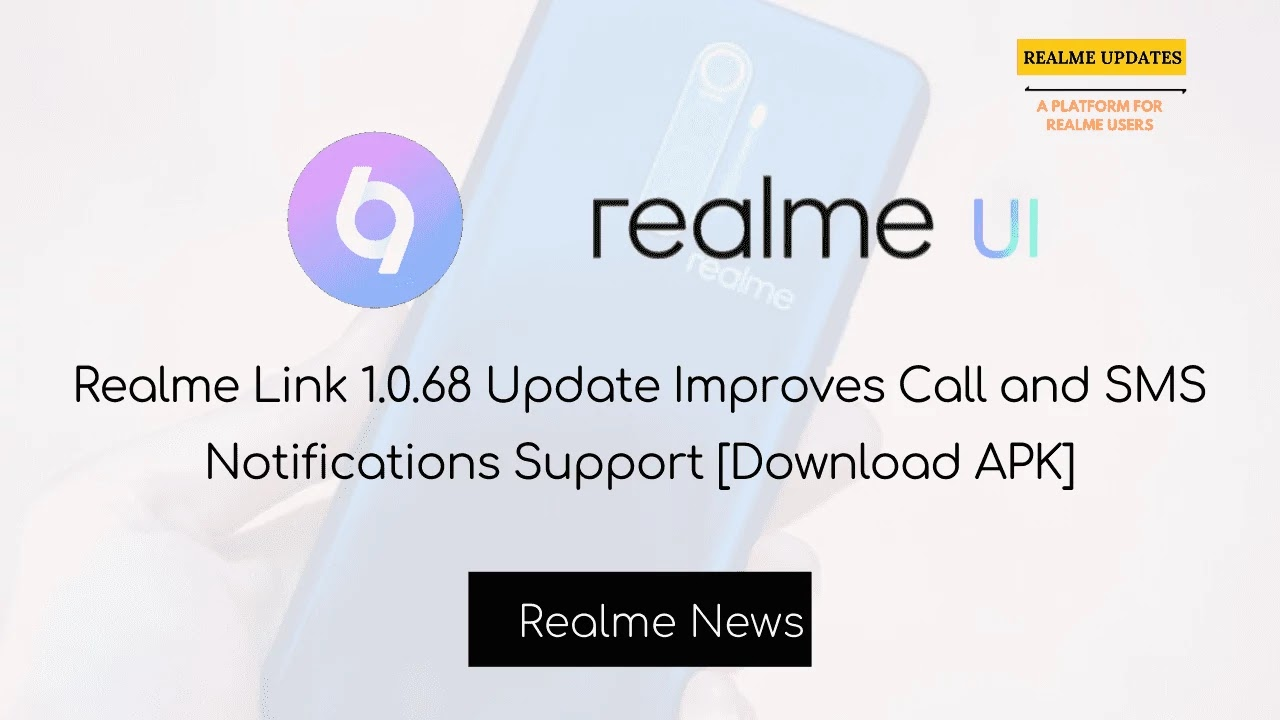 Realme Link 1.0.68 Update Improves Call and SMS Notifications Support [Download APK] - Realme Updates