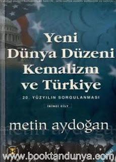 Metin Aydoğan - Yeni Dünya Düzeni Kemalizm ve Türkiye 2