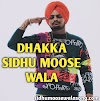 DHAKKA SONG LYRICS PUNJABI AND HINDI – SIDHU MOOSE WALA