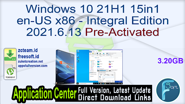 Windows 10 21H1 15in1 en-US x86 – Integral Edition 2021.6.13 Pre-Activated_ ZcTeam.id
