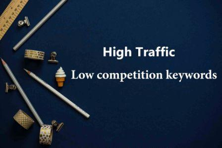 High Traffic Low competition keywords List 2020