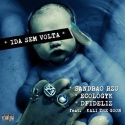 Capa Ida Sem Volta – Sandrão RZO Part. Dfideliz, Ecologyk e Kali the Goon