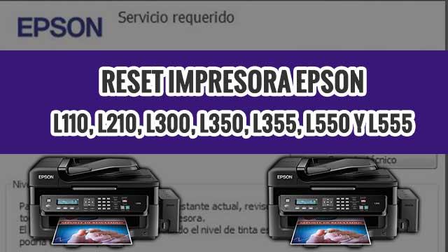 Reset almohadillas de la impresora EPSON L110, L210, L300, L350, L355, L550 y L555