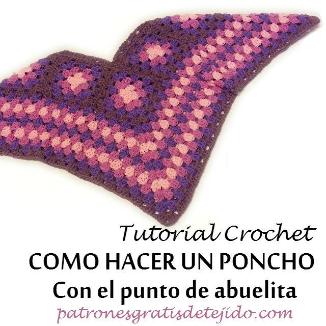 Cómo tejer un poncho al crochet / Tutorial | Crochet y Dos agujas ...