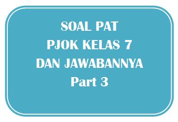 100+ Soal PAT PJOK Kelas 7 dan Kunci Jawabannya I Part 3