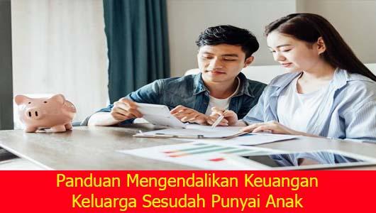 Panduan Mengendalikan Keuangan Keluarga Sesudah Punyai Anak