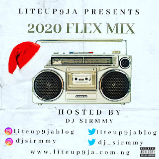 Liteup9ja Ft Dj Sirmmy - 2020 Flex Mix