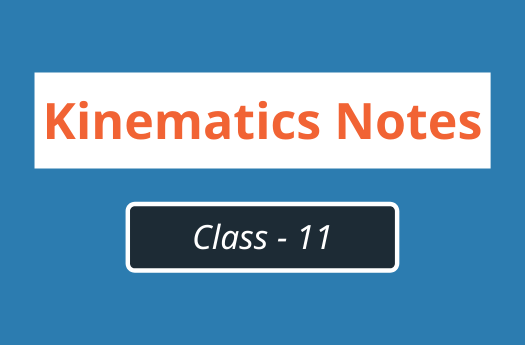 Kinematics Class 11 Physics | Notes